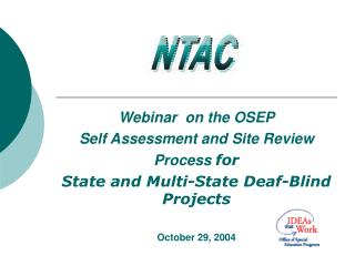 Webinar  on the OSEP  Self Assessment and Site Review Process  for