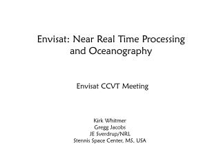 Envisat: Near Real Time Processing and Oceanography