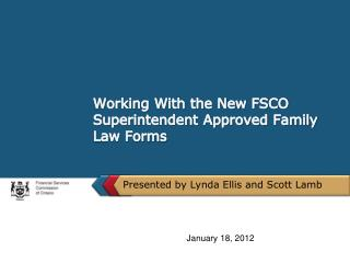Working With the New FSCO Superintendent Approved Family Law Forms