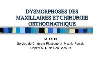DYSMORPHOSES DES MAXILLAIRES ET CHIRURGIE ORTHOGNATHIQUE