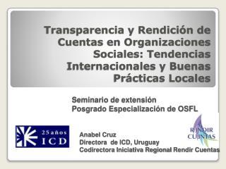 Anabel Cruz Directora  de ICD, Uruguay Codirectora Iniciativa RegionalRendir Cuentas