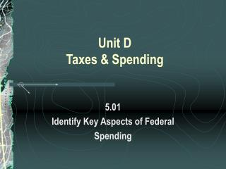 Unit D Taxes & Spending
