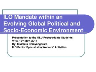ILO Mandate within an Evolving Global Political and Socio-Economic Environment