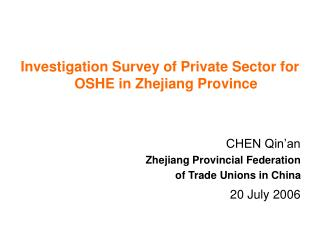 Investigation Survey of Private Sector for OSHE in Zhejiang Province CHEN Qin'an