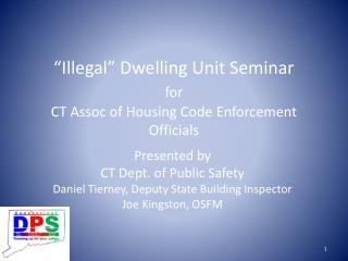 �Illegal� Dwelling Unit Seminar for CT Assoc of Housing Code Enforcement Officials