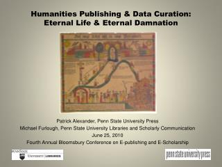 Humanities Publishing & Data Curation:  Eternal Life & Eternal Damnation