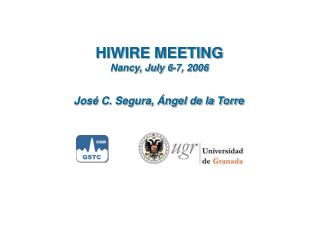 HIWIRE MEETING Nancy, July 6-7, 2006