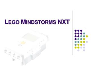 L EGO  M INDSTORMS  NXT