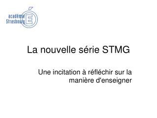 La nouvelle série STMG