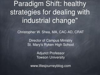 """""""Stress Reaction to the Paradigm Shift: healthy strategies for dealing with industrial change"""""""