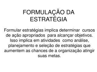 FORMULA  O DA ESTRAT GIA