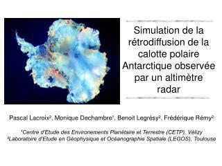 Simulation de la r trodiffusion de la calotte polaire Antarctique observ e par un altim tre radar
