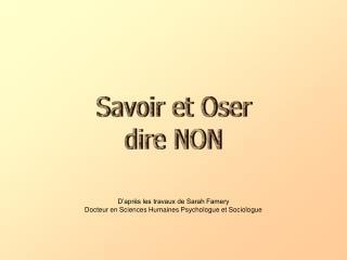Savoir et Oser dire NON