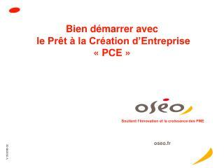 Bien démarrer avec  le Prêt à la Création d'Entreprise « PCE »