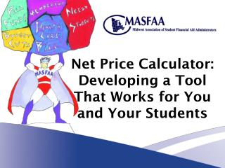 Net Price Calculator:  Developing a Tool That Works for You and Your Students