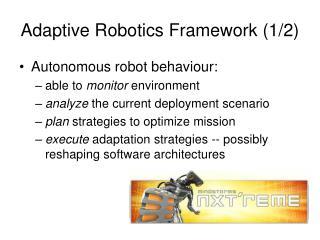 Adaptive Robotics Framework (1/2)