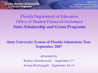 State University System of Florida Admissions Tour September 2007 presented by