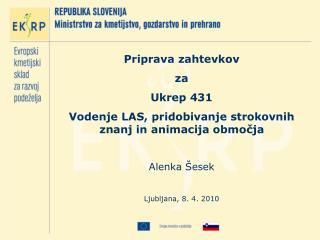 Priprava zahtevkov  za  Ukrep 431  Vodenje LAS, pridobivanje strokovnih znanj in animacija obmo?ja