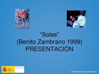 """""""Solas""""  (Benito Zambrano 1999) PRESENTACIÓN"""