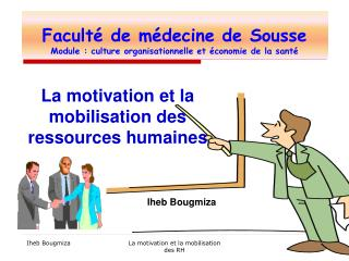 Faculté de médecine de Sousse Module : culture organisationnelle et économie de la santé