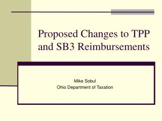 Proposed Changes to TPP and SB3 Reimbursements