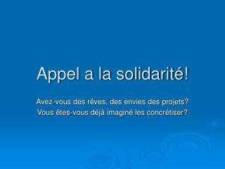Appel a la solidarité!