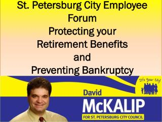 St. Petersburg City Employee Forum Protecting your  Retirement Benefits and Preventing Bankruptcy