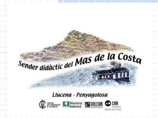 Proyecto VOLCAM 2009. Voluntariado Medioambiental d el Centre Excursionista de València.