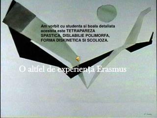 O altfel de experien ţã Erasmus