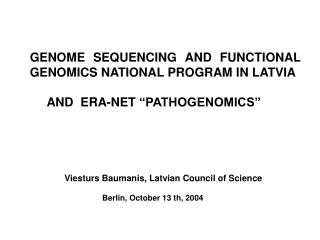 GENOME SEQUENCING AND FUNCTIONAL GENOMICS NATIONAL PROGRAM IN LATVIA