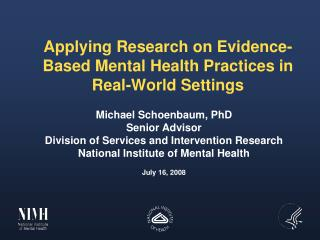 Applying Research on Evidence-Based Mental Health Practices in Real-World Settings