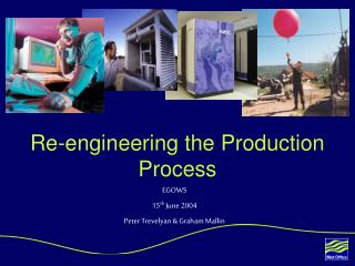 Re-engineering the Production Process