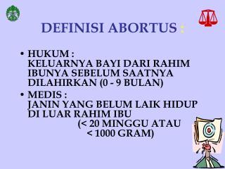 DEFINISI ABORTUS  :