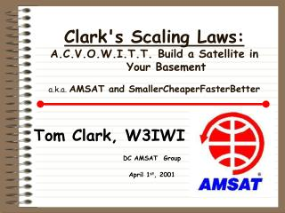 Tom Clark, W3IWI DC AMSAT  Group    April 1 st , 2001
