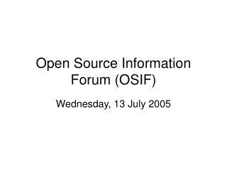 Open Source Information Forum (OSIF)