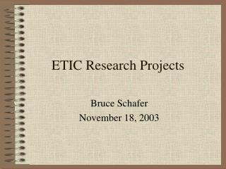 ETIC Research Projects