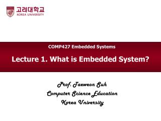 Lecture 1. What is Embedded System?