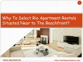 Why To Select Rio Apartment Rentals Situated Near to The Bea