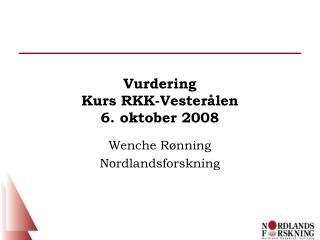 Vurdering Kurs RKK-Vesterålen 6. oktober 2008