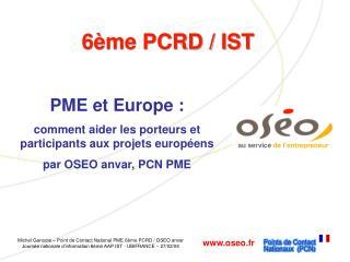 6ème PCRD / IST