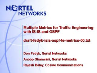 Don Fedyk, Nortel Networks Anoop Ghanwani, Nortel Networks Rajesh Balay, Cosine Communications