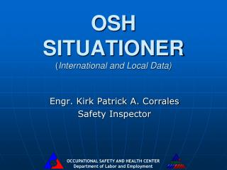 OSH SITUATIONER ( International and Local Data)