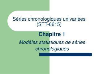 S ries chronologiques univari es STT-6615