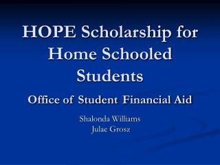 HOPE Scholarship for Home Schooled Students Office of Student Financial Aid