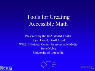 Tools for Creating  Accessible Math