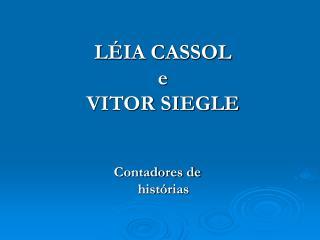 L IA CASSOL e VITOR SIEGLE