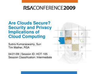 Are Clouds Secure? Security and Privacy Implications of Cloud Computing