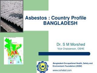 Asbestos : Country Profile               BANGLADESH