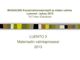LUENTO 3 Materiaalin valintaprosessi 2013