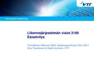 Liikennej�rjestelm�n visiot 2100 Esiselvitys